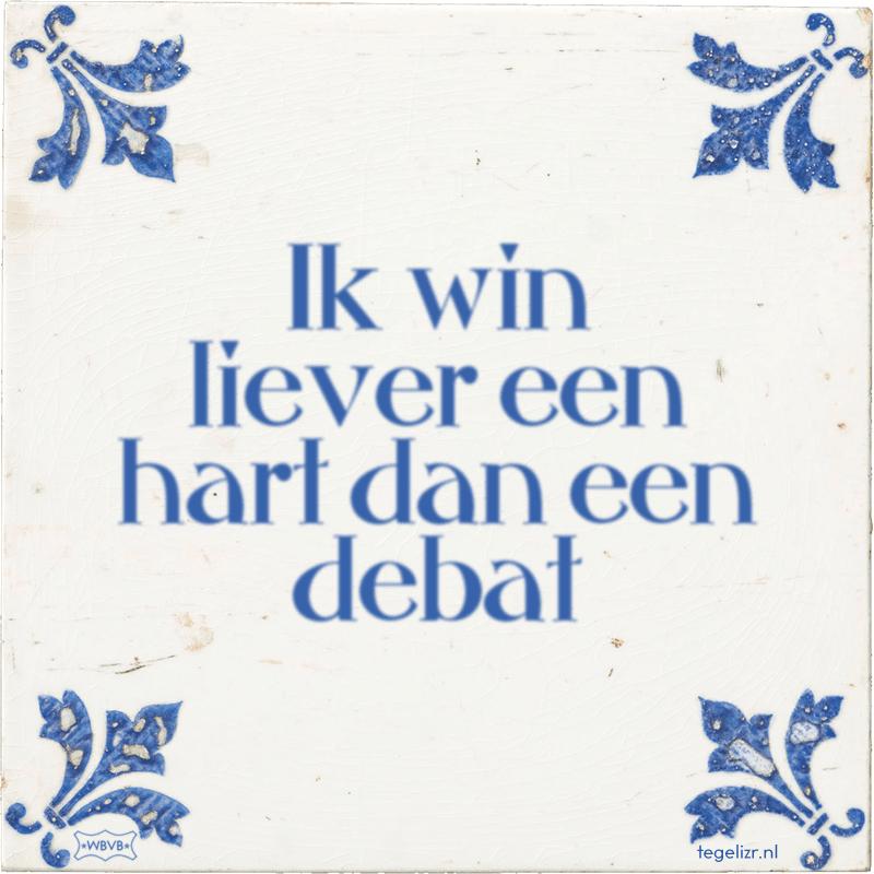 Ik win liever een hart dan een debat - Online tegeltjes bakken