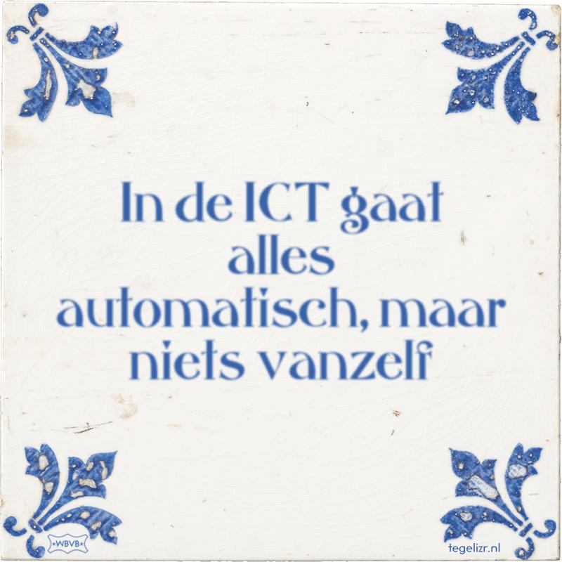 In de ICT gaat alles automatisch, maar niets vanzelf - Online tegeltjes bakken