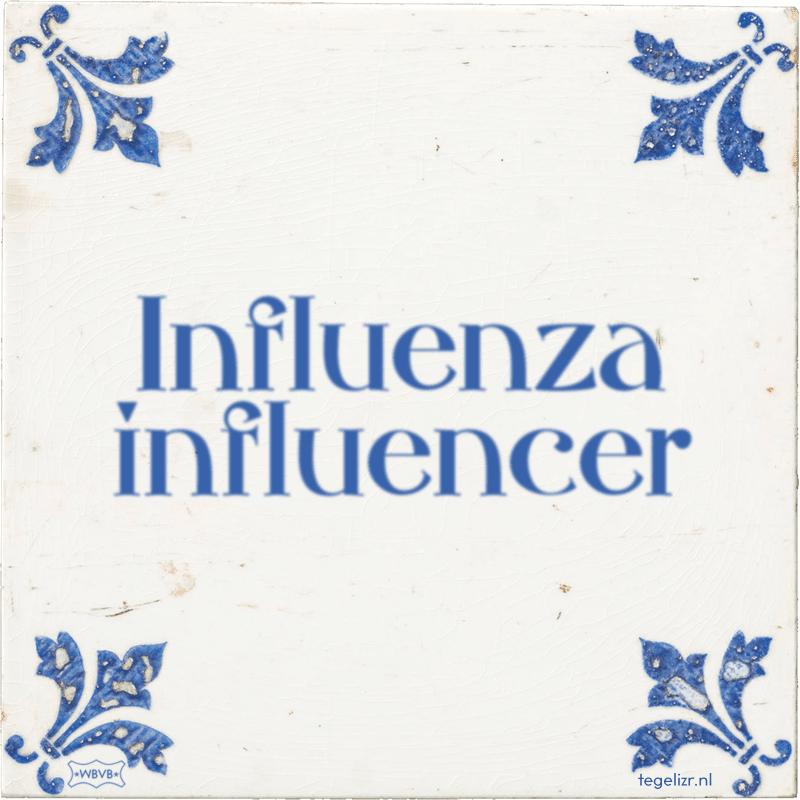 Influenza influencer - Online tegeltjes bakken