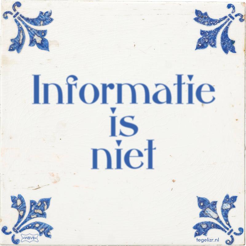 Informatie is niet - Online tegeltjes bakken