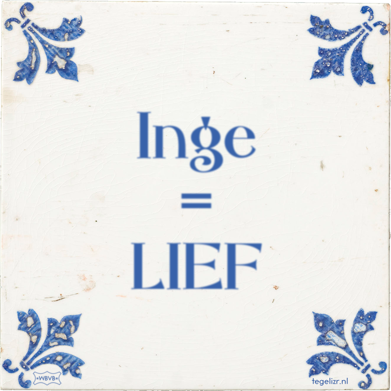 Inge = LIEF - Online tegeltjes bakken