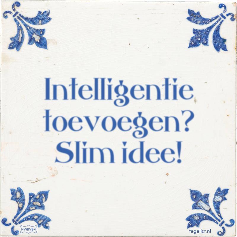 Intelligentie toevoegen? Slim idee! - Online tegeltjes bakken