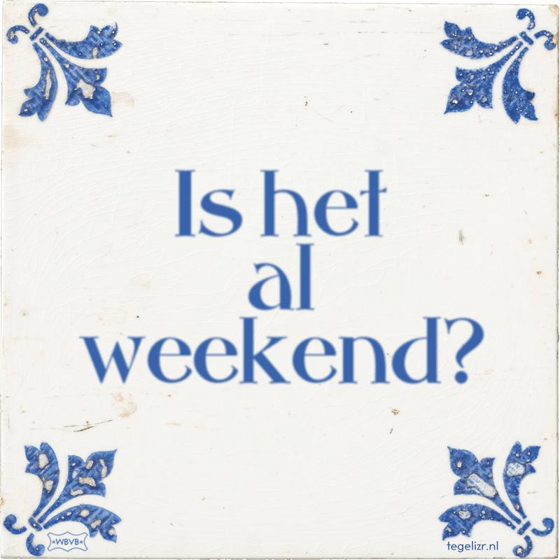 Is het al weekend? - Online tegeltjes bakken