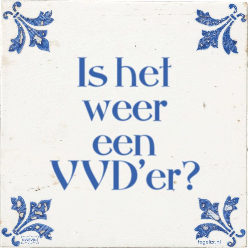 Is het weer een VVD'er? - Online tegeltjes bakken