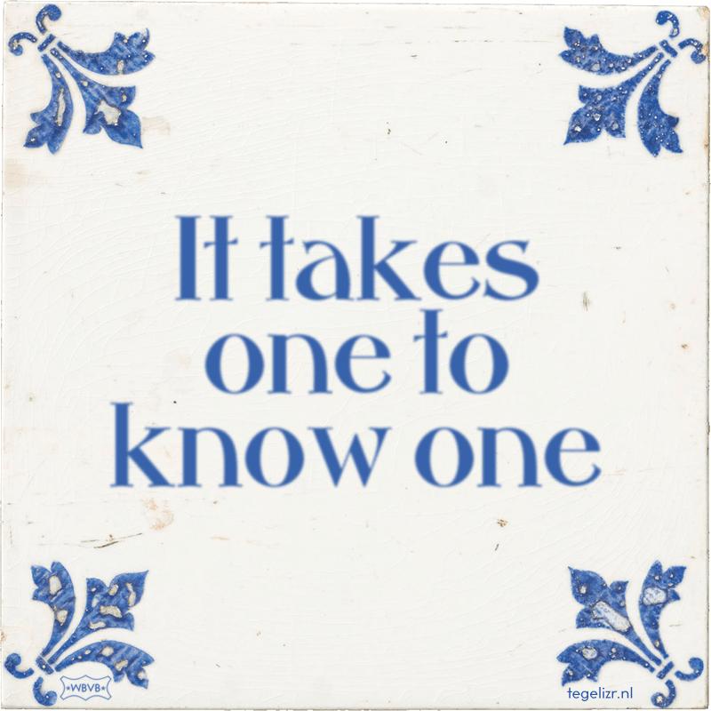 It takes one to know one - Online tegeltjes bakken