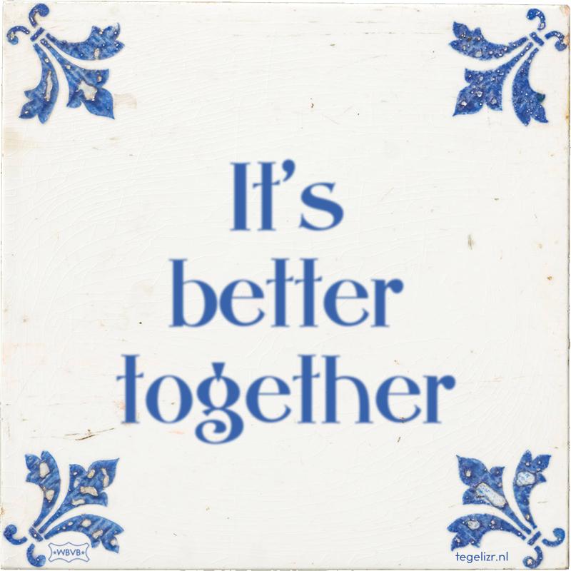 It's better together - Online tegeltjes bakken