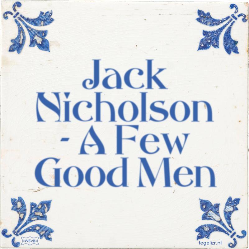 Jack Nicholson - A Few Good Men - Online tegeltjes bakken