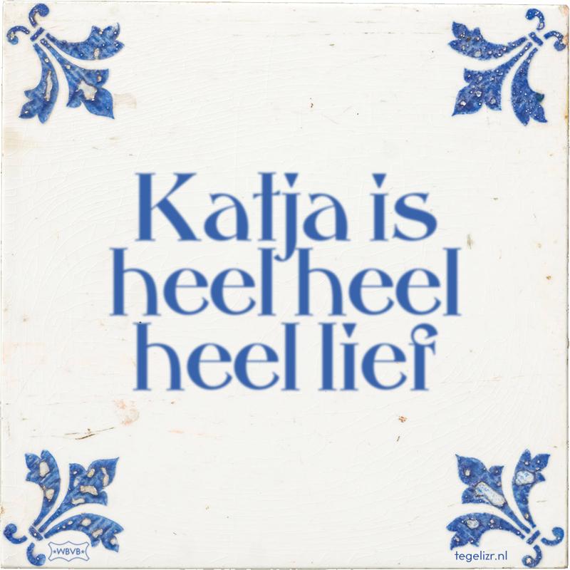 Katja is heel heel heel lief - Online tegeltjes bakken