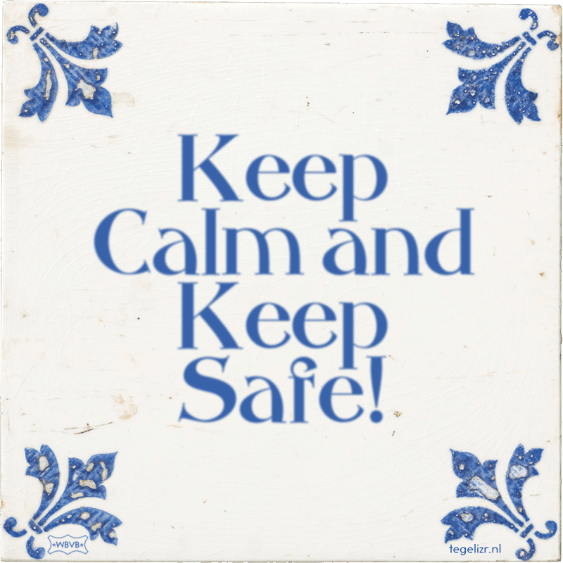 Keep Calm and Keep Safe! - Online tegeltjes bakken