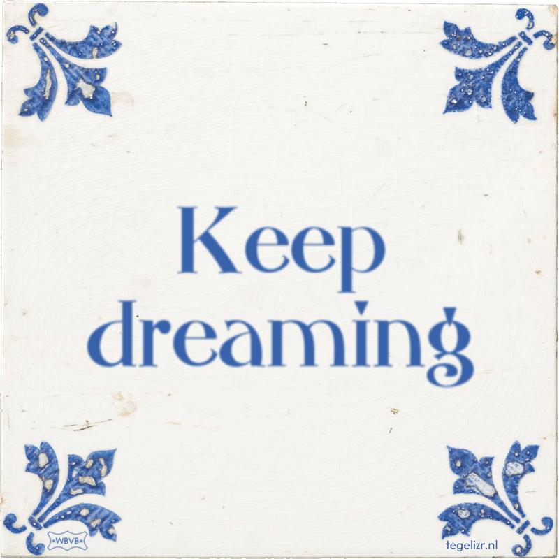 Keep dreaming - Online tegeltjes bakken
