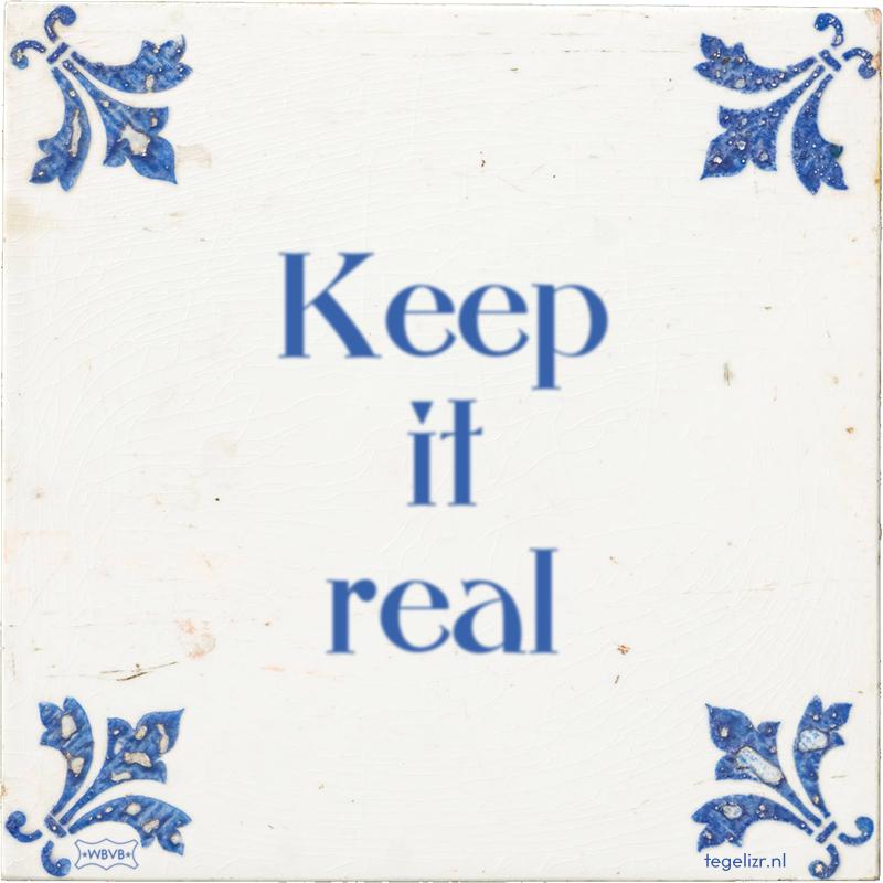 Keep it real - Online tegeltjes bakken