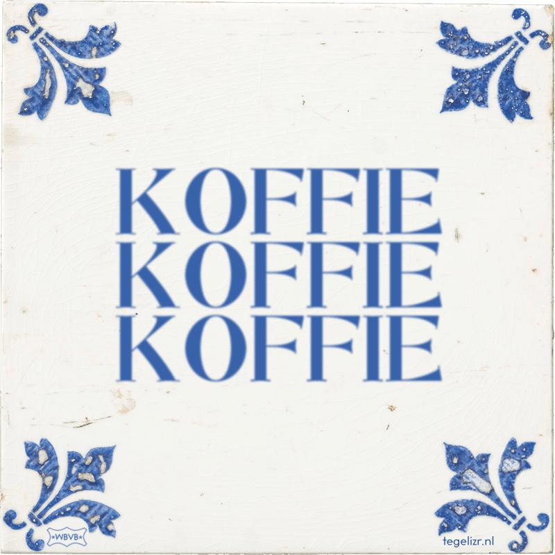 KOFFIE KOFFIE KOFFIE - Online tegeltjes bakken
