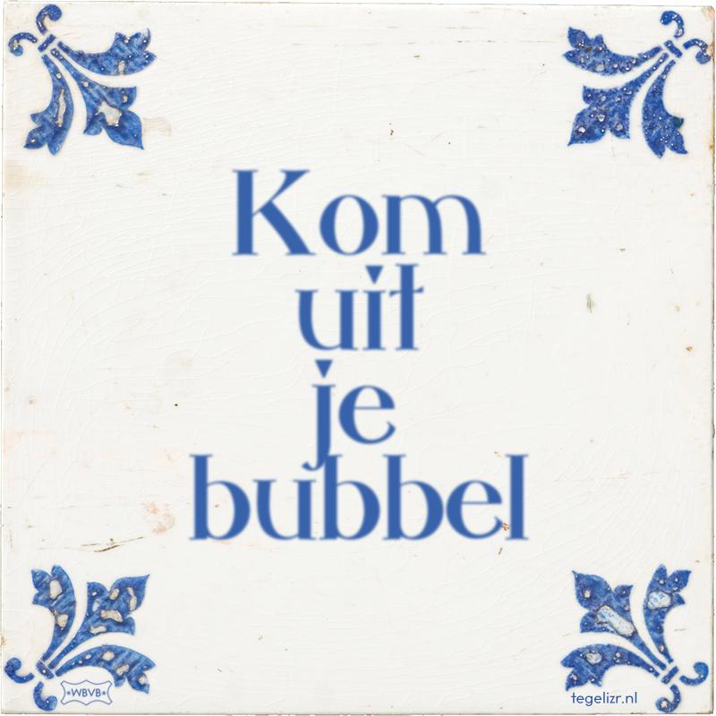 Kom uit je bubbel - Online tegeltjes bakken