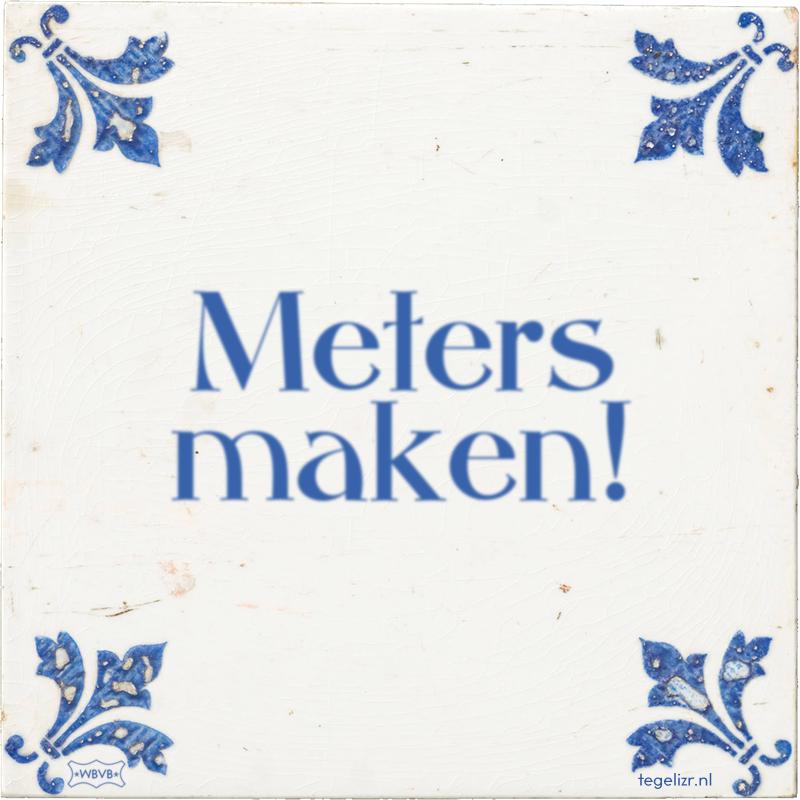 Meters maken! - Online tegeltjes bakken