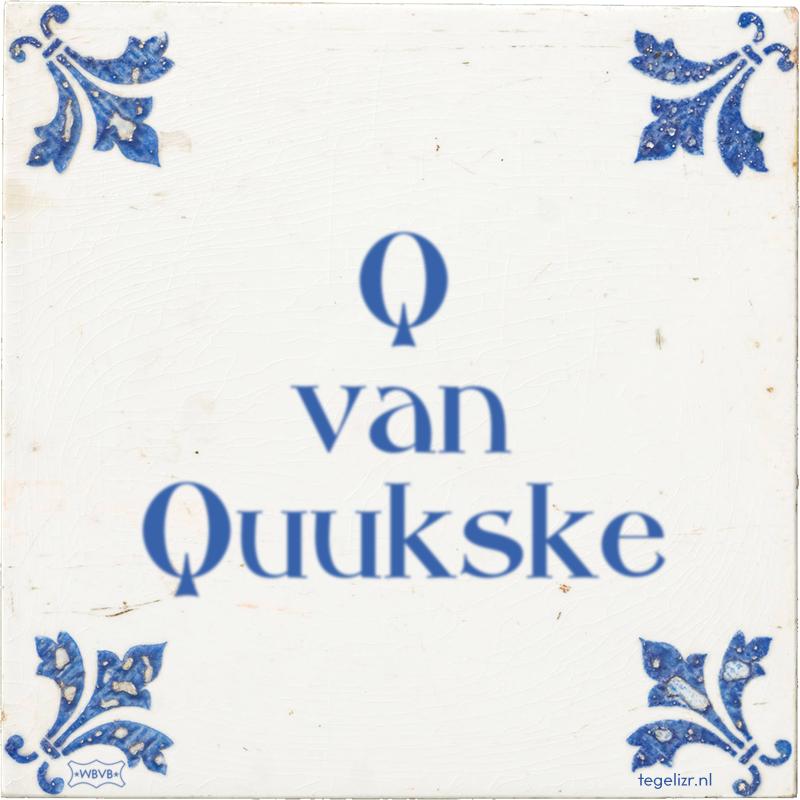 Q van Quukske - Online tegeltjes bakken