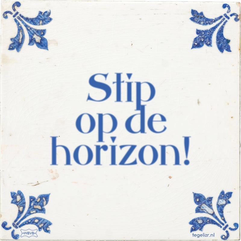 Stip op de horizon! - Online tegeltjes bakken