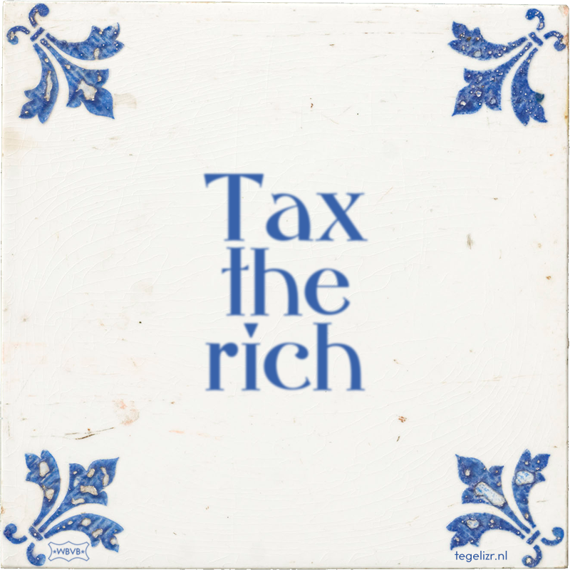 Tax the rich - Online tegeltjes bakken