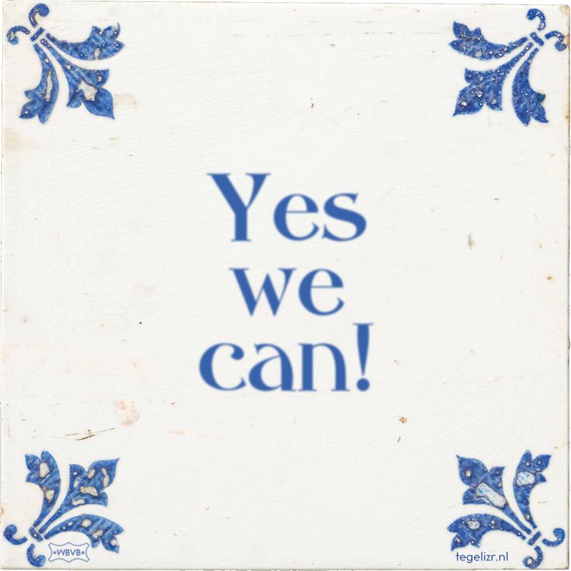 Yes we can online tegeltjes bakken wbvb rotterdam for Bett yes we can