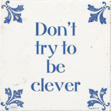 Don't try to be clever - 3 keer bekeken