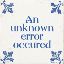 An unknown error occured - 7 keer bekeken