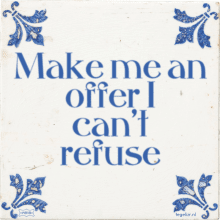 Make me an offer I can't refuse - 22 keer bekeken