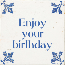 Enjoy your birthday - 16 keer bekeken