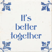 It's better together - 5 keer bekeken