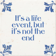 It's a life event, but it's not the end - 18 keer bekeken