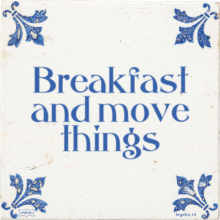 Breakfast and move things - 2 keer bekeken